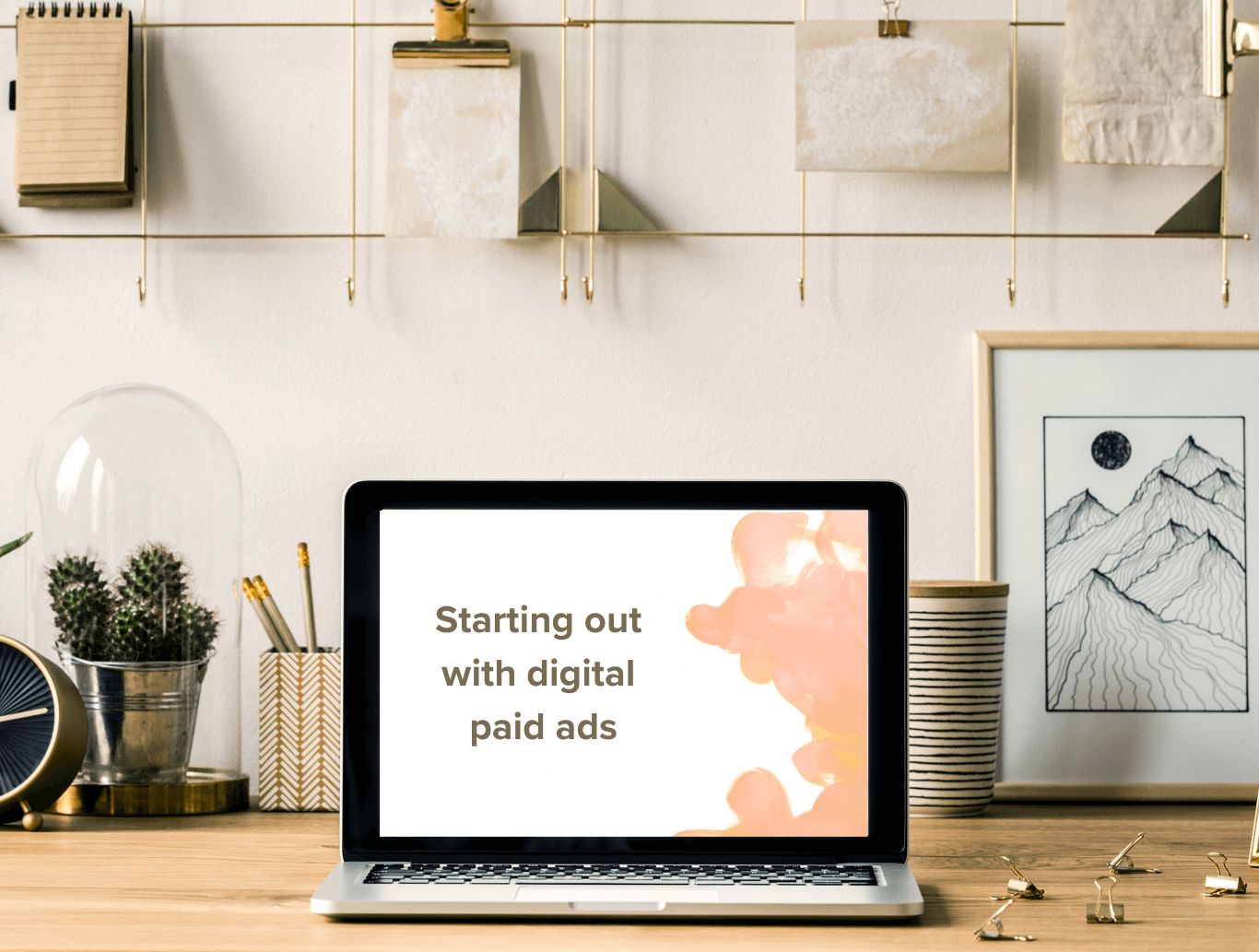 Starting out with Digital Paid Ads